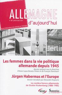Allemagne d'aujourd'hui. n° 207, Les femmes dans la vie politique en Allemagne depuis 1945; Jürgen Habermas et l'Europe. Jürgen Habermas et l'Europe