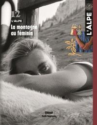 Alpe (L'). n° 12, La montagne au féminin