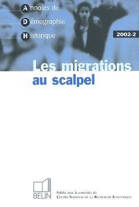 Annales de démographie historique. n° 2 (2002), Les migrations au scalpel