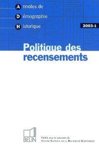 Annales de démographie historique. n° 1 (2003), Politique des recensements