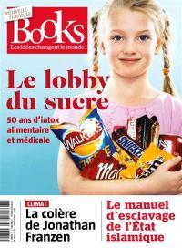 Books. n° 71, Le lobby du sucre : 50 ans d'intox alimentaire et médicale