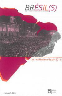 Brésil(s) : sciences humaines et sociales. n° 7, Les mobilisations de juin 2013