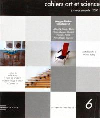 Cahiers art et science. n° 6, Marges, limites, frontières 2