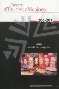 Cahiers d'études africaines. n° 206-207, L'islam au-delà des catégories