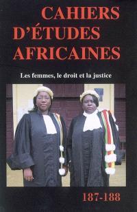 Cahiers d'études africaines. n° 187-188, Les femmes, le droit et la justice