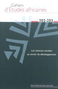 Cahiers d'études africaines. n° 202-203, Les sciences sociales au miroir du développement