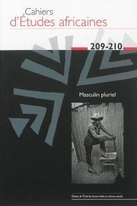 Cahiers d'études africaines. n° 209-210, Masculin pluriel