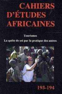 Cahiers d'études africaines. n° 193-194, Tourismes : la quête de soi par la pratique des autres