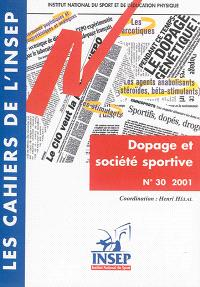 Cahiers de l'Insep (Les). n° 30, Dopage et société sportive : actes des entretiens de l'Insep des 26 et 27 avril 2000