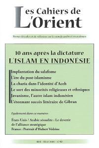 Cahiers de l'Orient (Les). n° 92, L'islam en Indonésie : 10 ans après la dictature