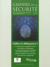 Cahiers de la sécurité (Les). n° 22, Chiffrer la délinquance ?