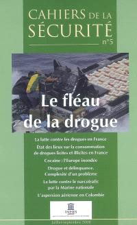 Cahiers de la sécurité (Les). n° 5, Le fléau de la drogue