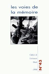 Cahiers de littérature orale. n° 43, Les voies de la mémoire