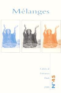 Cahiers de littérature orale. n° 45, Mélanges