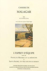 Cahiers de Malagar. n° 19, L'esprit d'équipe; François Mauriac et la médecine; Saint-André, un vrai décor de roman