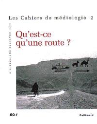 Cahiers de médiologie (Les). n° 2, Qu'est-ce qu'une route ?