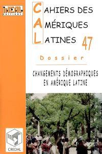 Cahiers des Amériques latines, nouvelle série. n° 47, Changements démographiques en Amérique latine