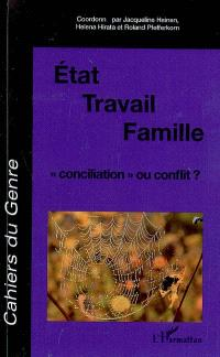 Cahiers du genre. n° 46 (2009), Etat, travail, famille : conciliation ou conflit ?
