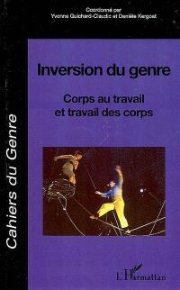 Cahiers du genre. n° 42, Inversion du genre : corps au travail et travail des corps