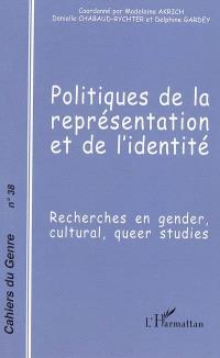 Cahiers du genre. n° 38, Politiques de la représentation et de l'identité : recherches en gender, cultural, queer studies