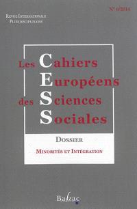 Cahiers européens des sciences sociales (Les) : revue internationale pluridisciplinaire. n° 6 (2014), Minorités et intégration