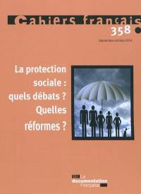 Cahiers français. n° 358, La protection sociale : quels débats ? quelles réformes ?