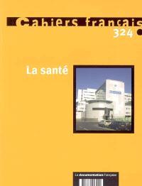 Cahiers français. n° 324, La santé