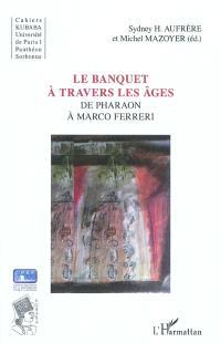 Cahiers Kubaba, Le banquet à travers les âges : de Pharaon à Marco Ferreri