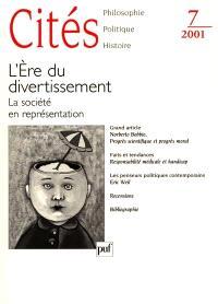 Cités. n° 7, L'ère du divertissement : la société en représentation