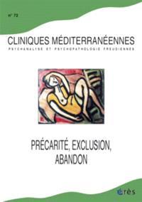 Cliniques méditerranéennes. n° 72, Précarité, exclusion, abandon
