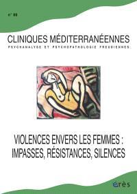Cliniques méditerranéennes. n° 88, Violences envers les femmes : impasses, résistances, silences