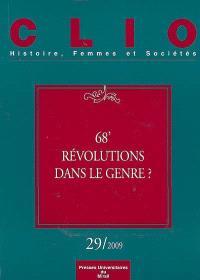 Clio : femmes, genre, histoire. n° 29, 68, révolutions dans le genre ?