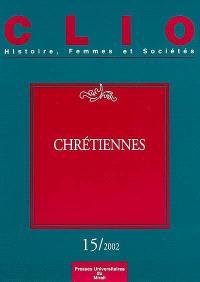 Clio : femmes, genre, histoire. n° 15, Chrétiennes