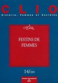 Clio : femmes, genre, histoire. n° 14, Festins de femmes