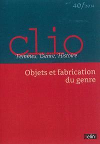 Clio : femmes, genre, histoire. n° 40, Objets et fabrication du genre