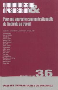 Communication & organisation. n° 36, Pour une approche communicationnelle de l'individu au travail