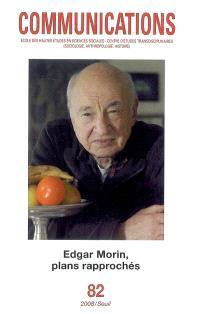 Communications. n° 82, Edgar Morin, plans rapprochés