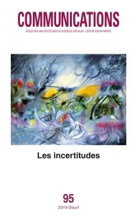 Communications. n° 95, Les incertitudes
