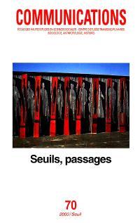 Communications. n° 70, Seuils, passages