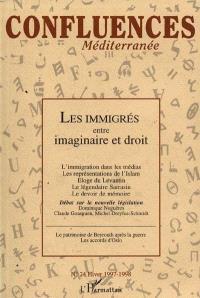 Confluences Méditerranée. n° 24, Les immigrés entre imaginaire et droit