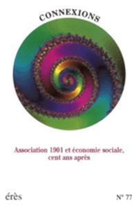 Connexions. n° 77, Association 1901 et économie sociale, cent ans après