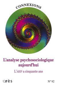Connexions. n° 92, L'analyse psychosociologique aujourd'hui : l'ARIP a cinquante ans