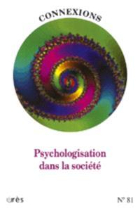 Connexions. n° 81, Psychologisation dans la société