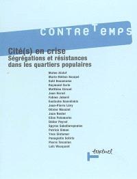 Contretemps. n° 13, Cités en crise : ségrégations et résistances dans les quartiers populaires