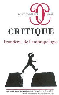 Critique. n° 680, Frontières de l'anthropologie