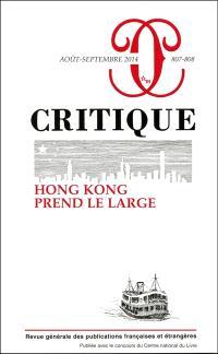 Critique. n° 807-808, Hong Kong prend le large