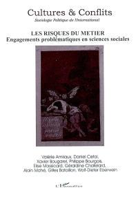Cultures & conflits. n° 47, Les risques du métier : engagements problématiques en sciences sociales