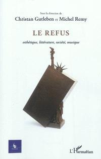 Cycnos. n° 28-1, Le refus : esthétique, littérature, société, musique