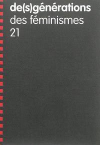 De(s)générations. n° 21, Des féminismes