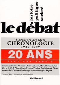 Débat (Le). n° 111, 20 ans : deuxième partie : l'aventure des idées, chronologie 1989-1999